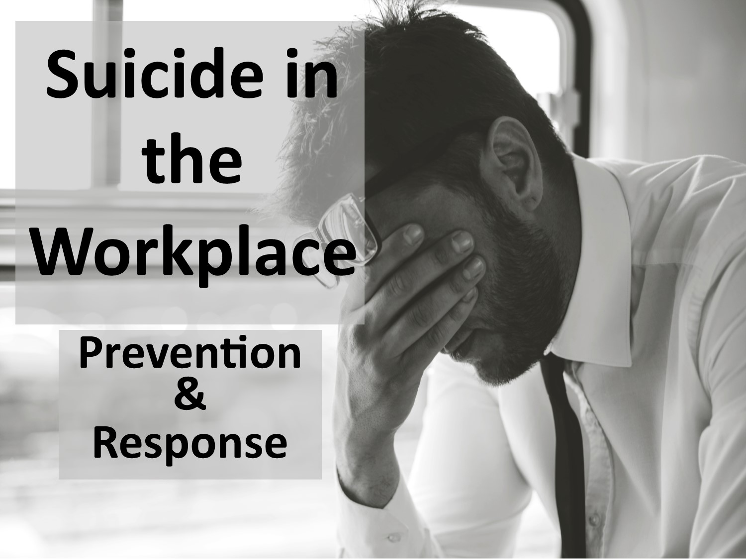 Suicide in the Workplace: Prevention & Response