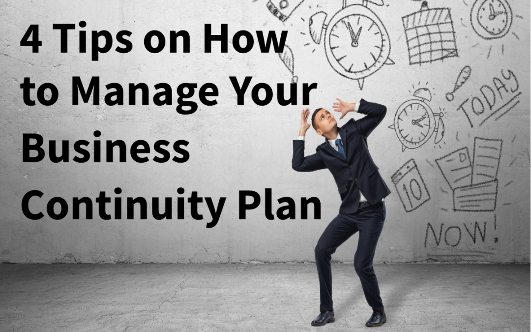 4 Tips on Managing Your Business Continuity Plan