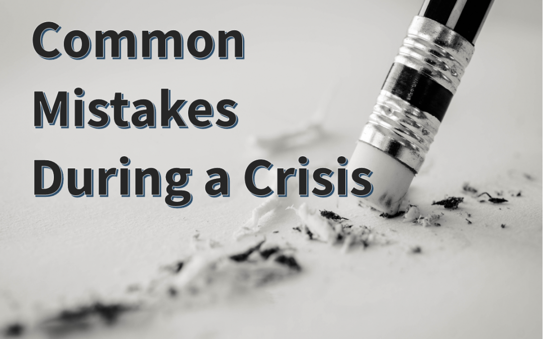 5 Common Mistakes Companies Make During a Crisis