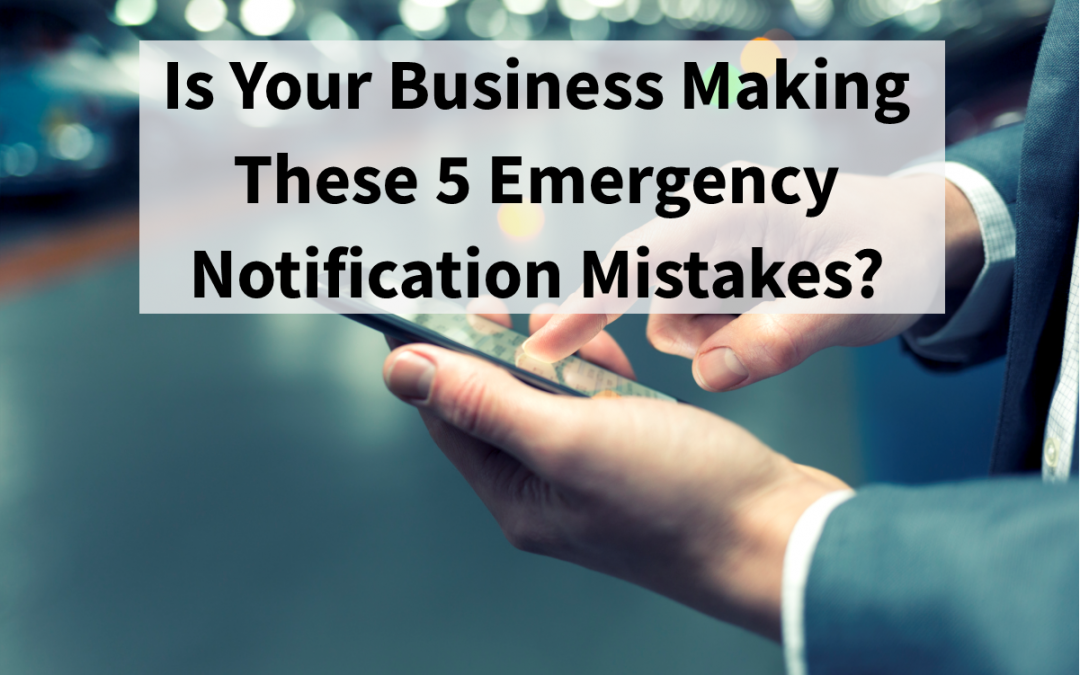 5 Ways You're Doing Emergency Notification Wrong