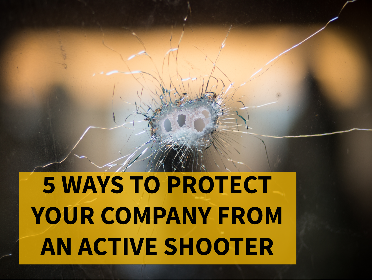 5 Ways To Prepare Your Company From An Active Shooter