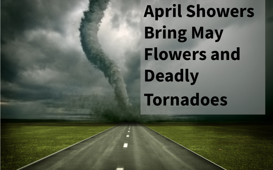April Showers Bring May Flowers and Tornado Season
