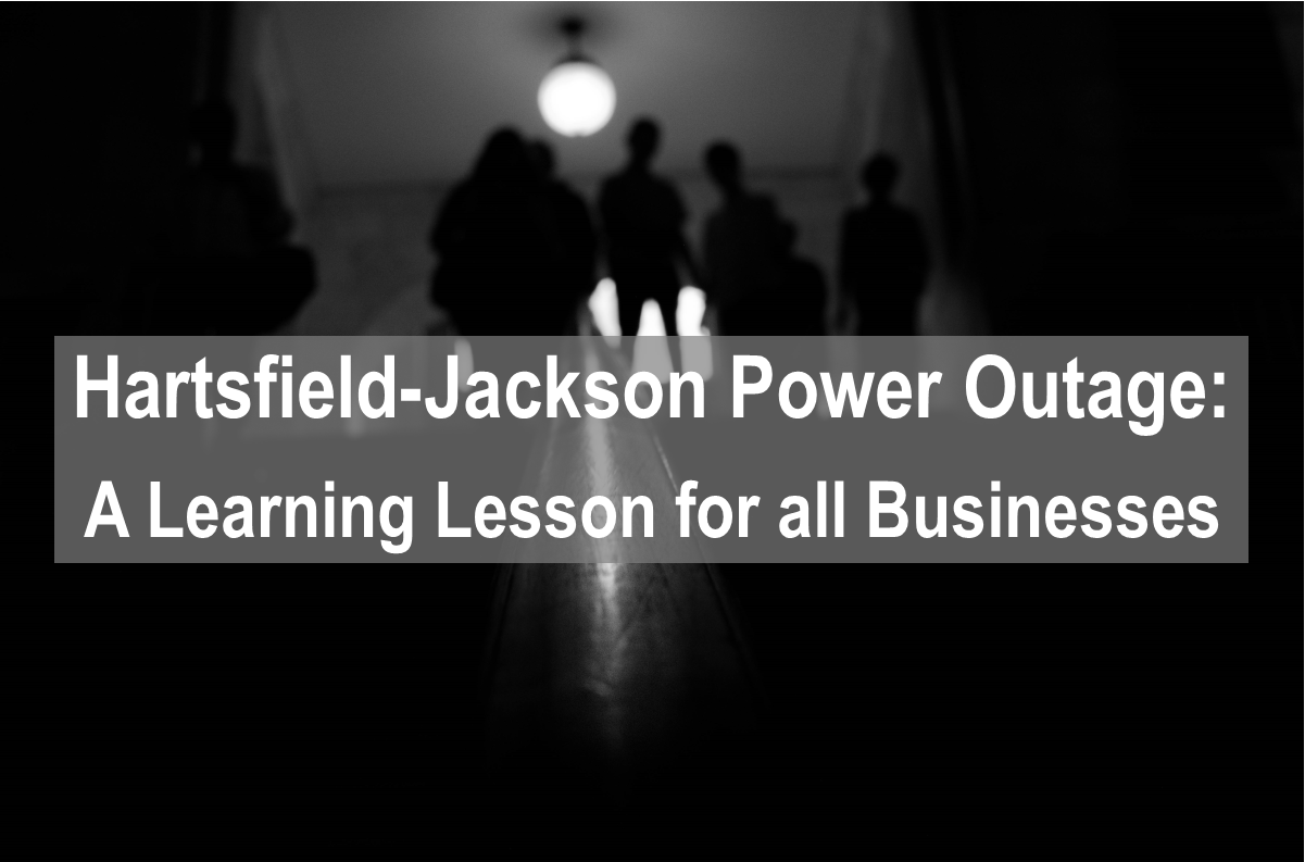 Hartsfield-Jackson International Airport Power Outage: A Learning Lesson for All Businesses