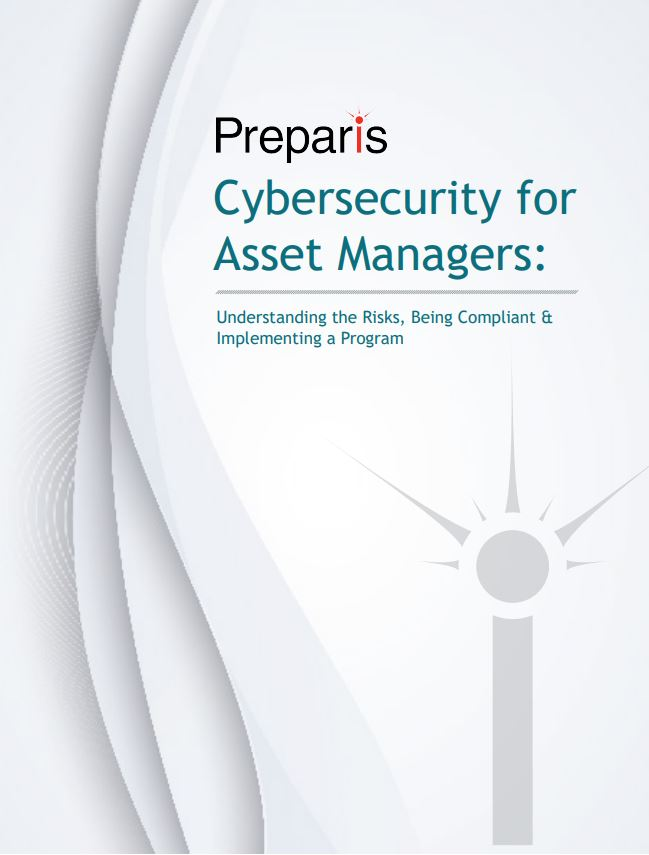 Whitepaper: Cybersecurity for Asset Managers: Understanding the Risks, Being Compliant & Implementing a Program
