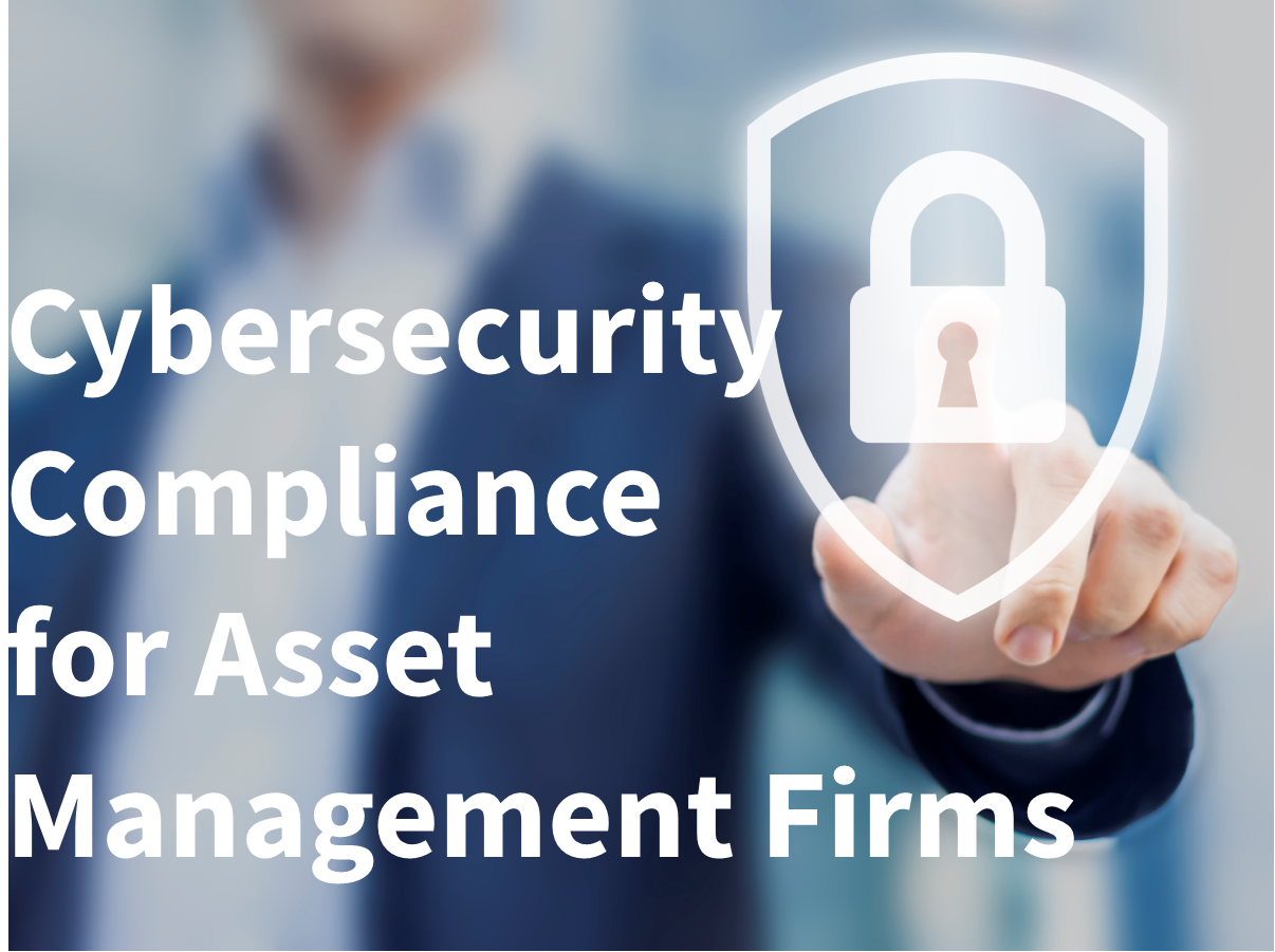 Cybersecurity Compliance for Asset Management