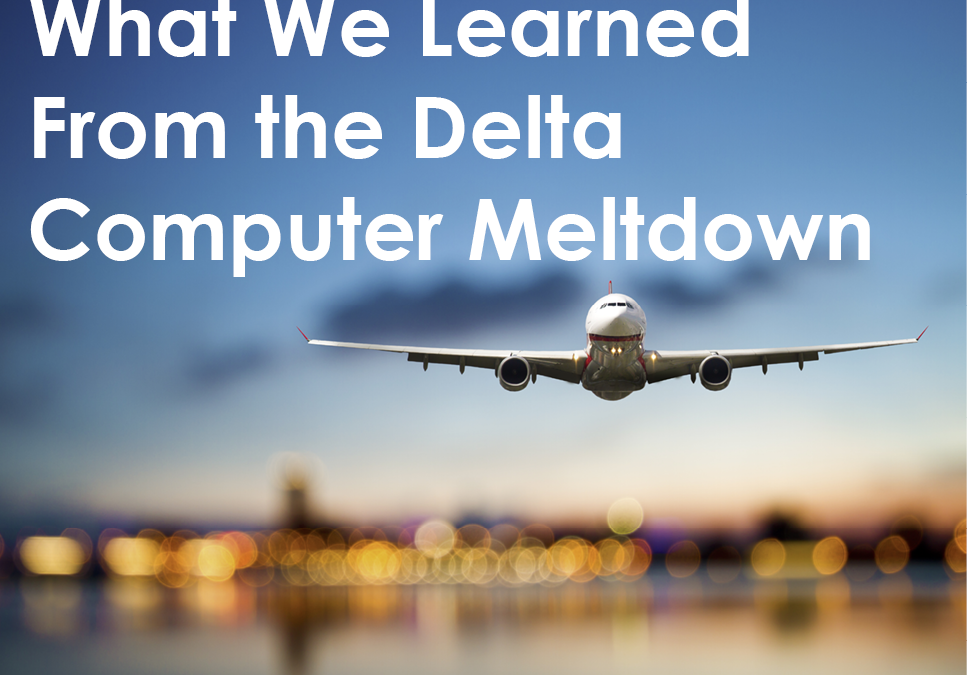 4 Lessons Learned from the Delta Air Line Fiasco