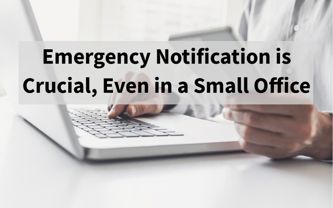 Emergency Notification is Crucial, Even in a Small Office