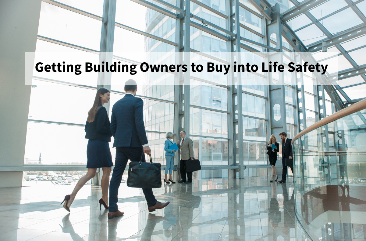 Getting Building Owners to Buy into Life Safety