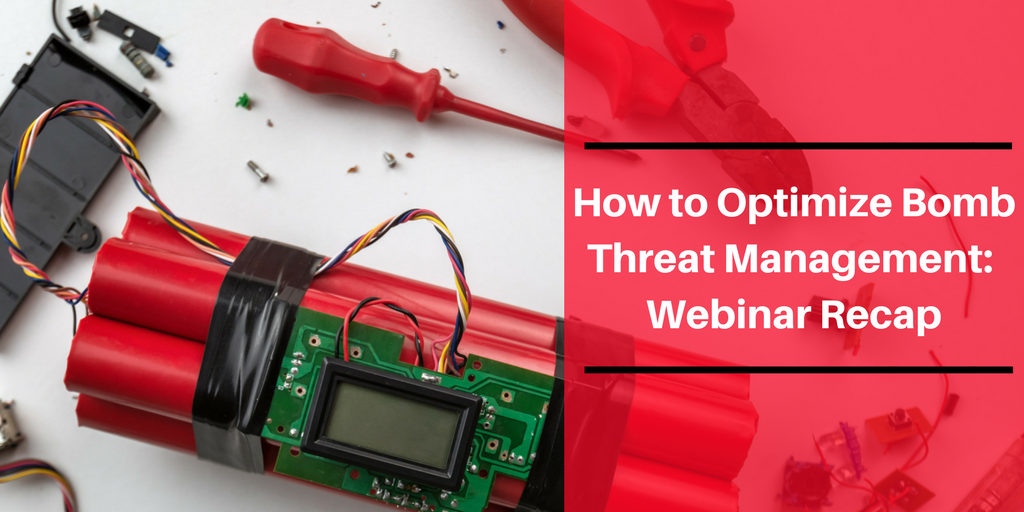 How to Optimize Bomb Threat Management: Webinar Recap