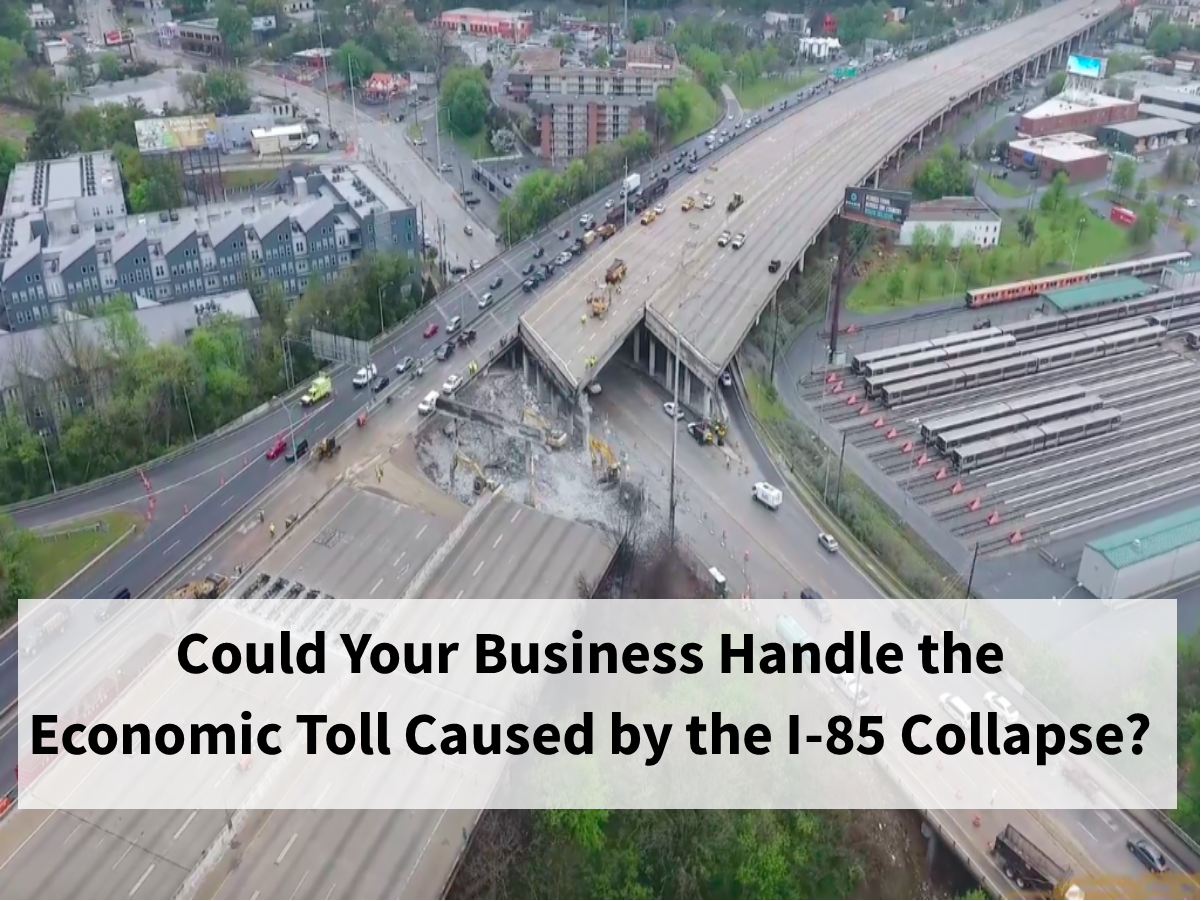 Could Your Business Withstand the Economic Toll from Atlanta's I-85 Collapse?