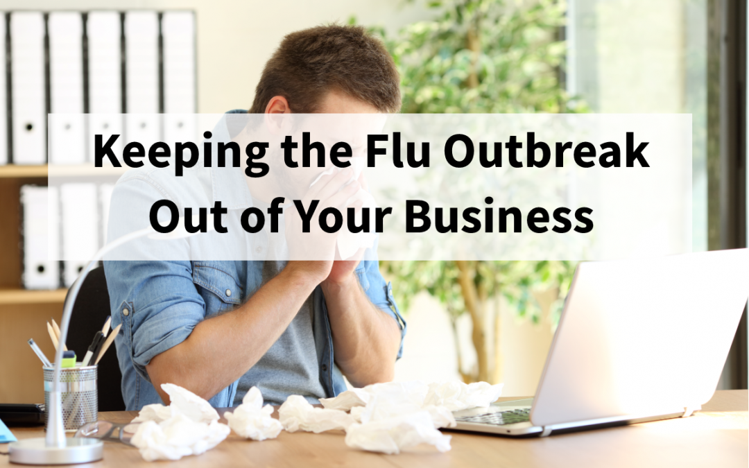 Keeping the Flu Outbreak Out of Your Business