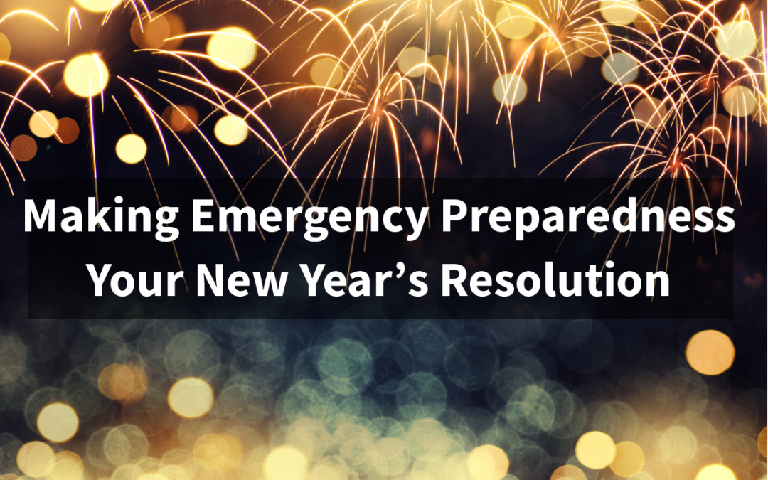 Making Emergency Preparedness Your New Year's Resolution