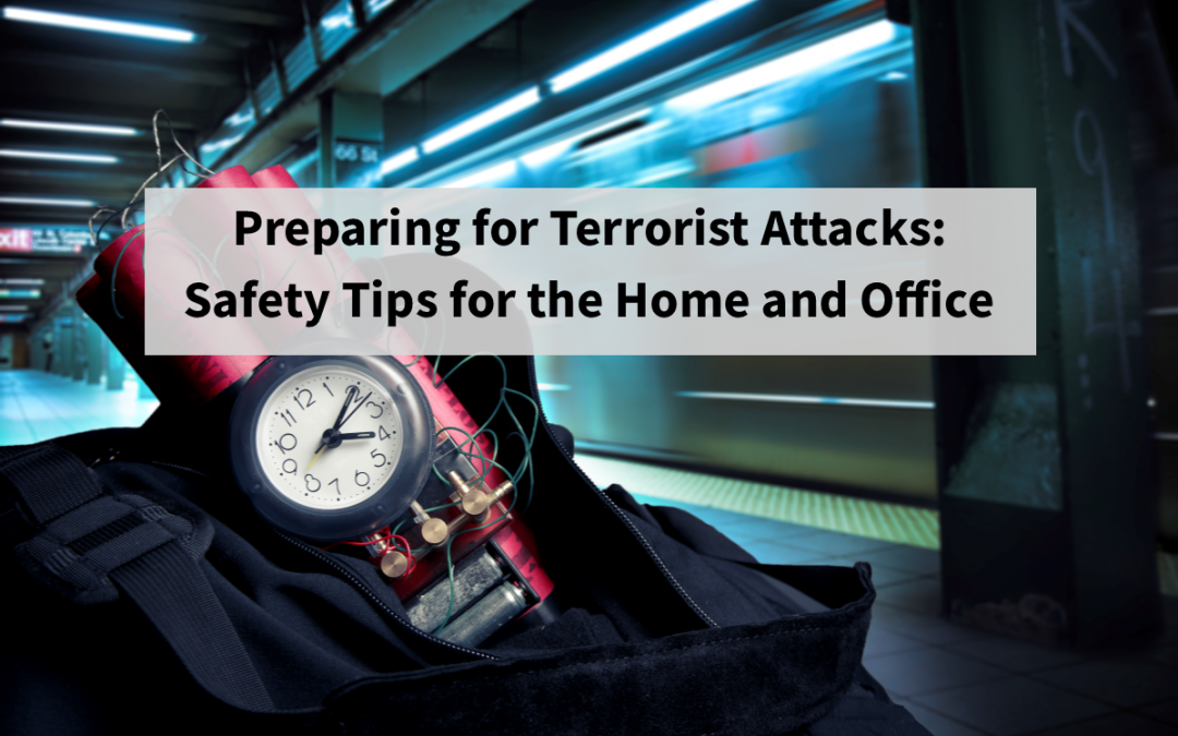 Preparing for Terrorist Attacks: Safety Tips for the Home and Office
