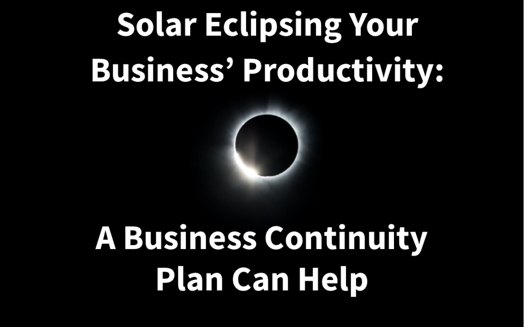 Your Business Needs a Business Continuity Plan, Even for the Eclipse