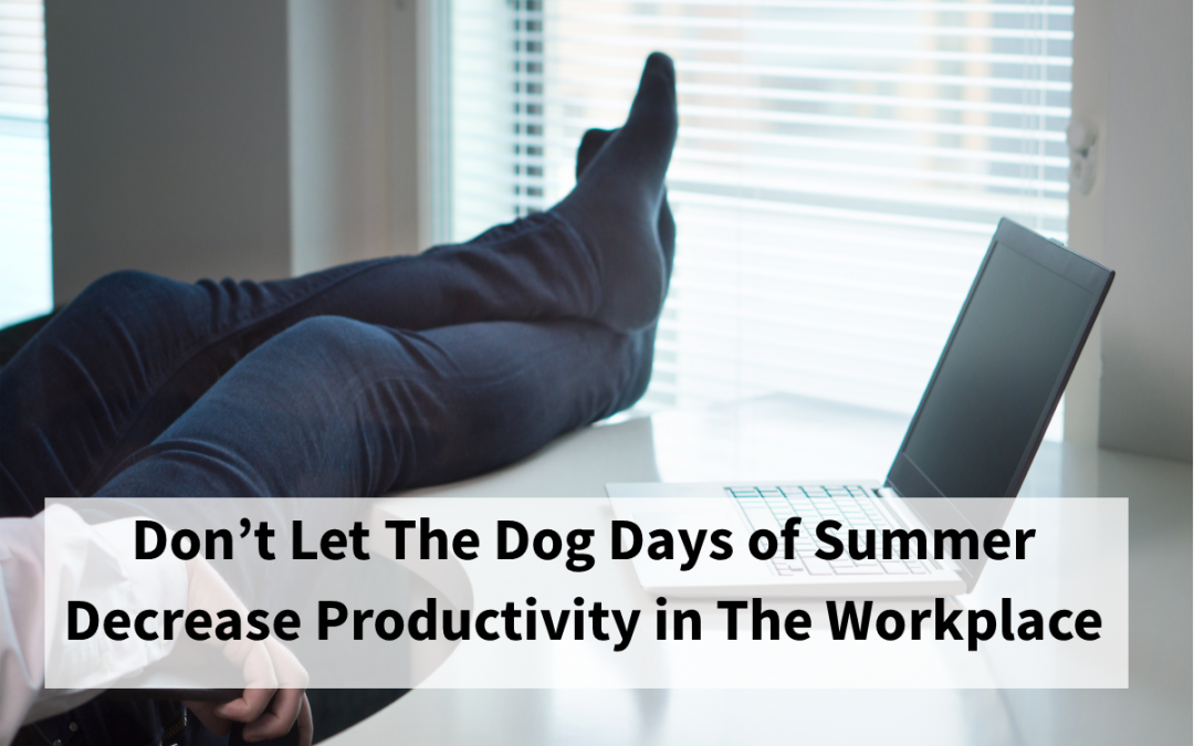 How to Combat Reduced Workforce & Lazy Summer Days at the Office