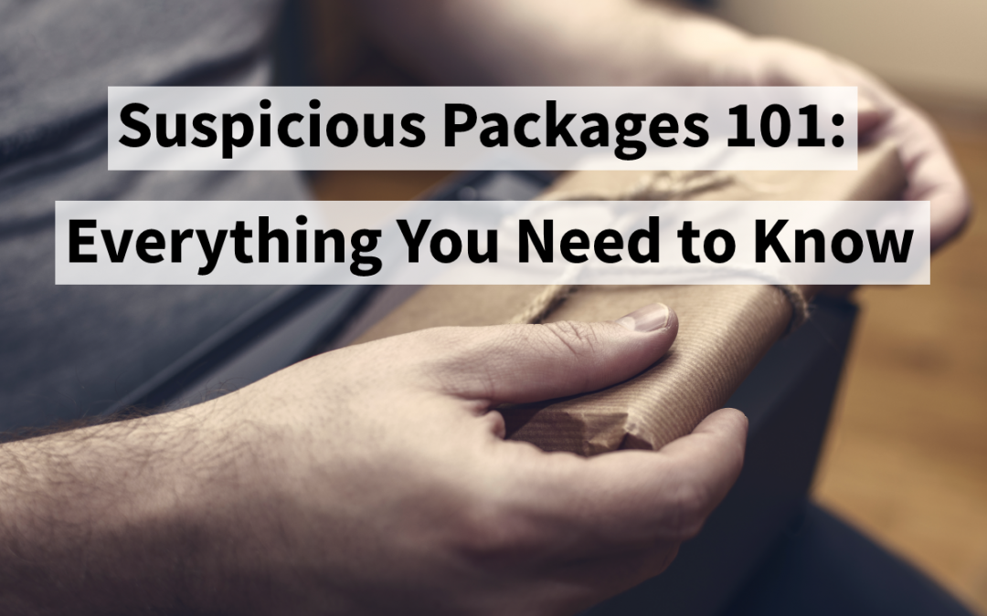 Suspicious Packages 101: Everything You Need to Know