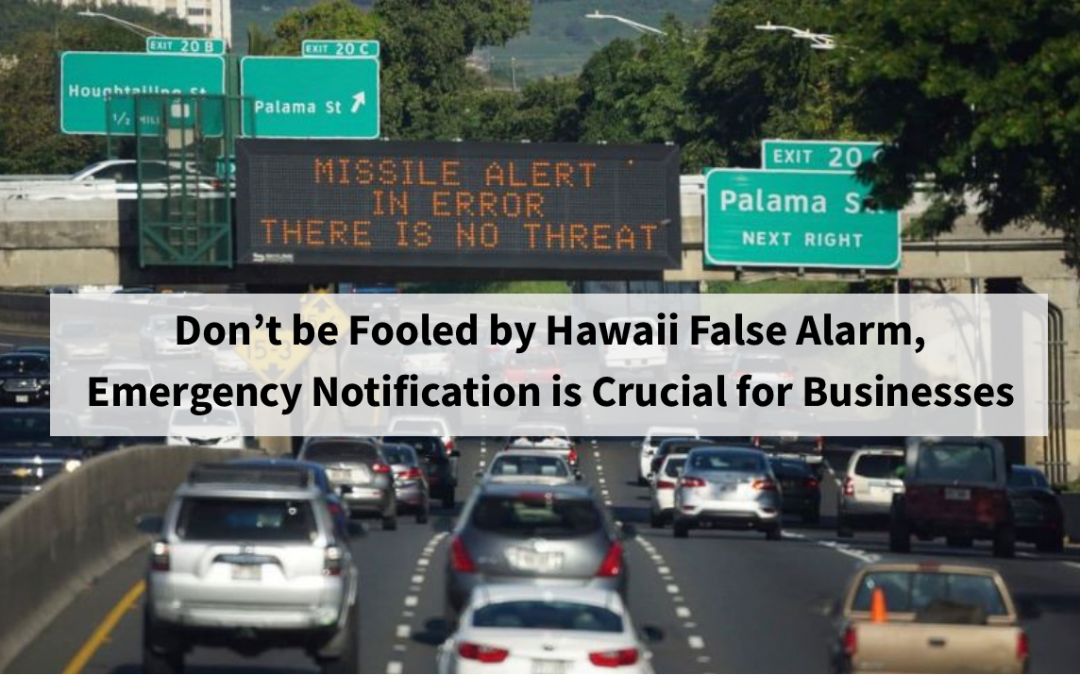 Don't be Fooled by the Hawaii False Alarm, Emergency Notification is Crucial for Businesses