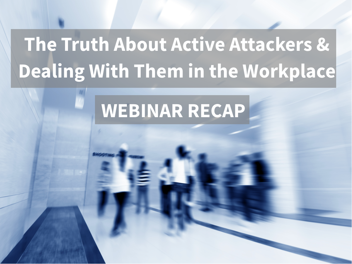 The Truth About Active Attackers Webinar Recap
