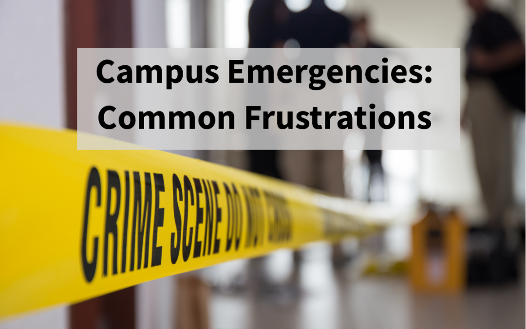 Campus Emergencies: Common Frustrations