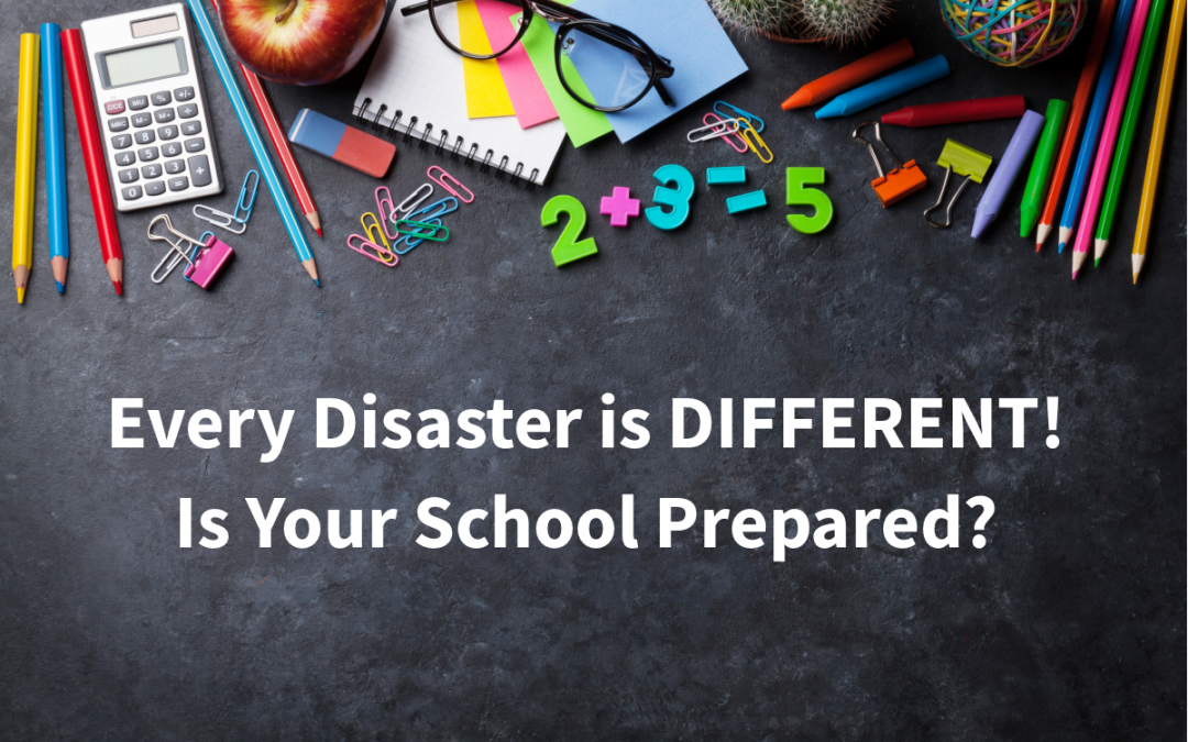 Every Disaster is Different: Is Your School Prepared?